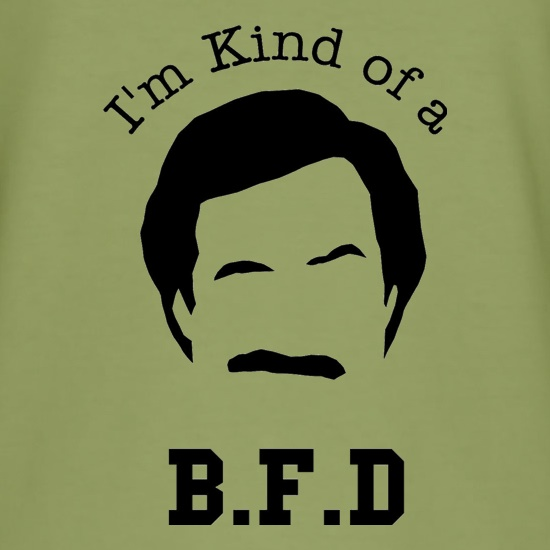 I'm kind of a BFD t-shirts