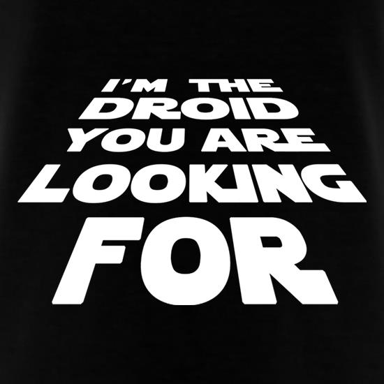 I'm The Droid You're Looking For t-shirts