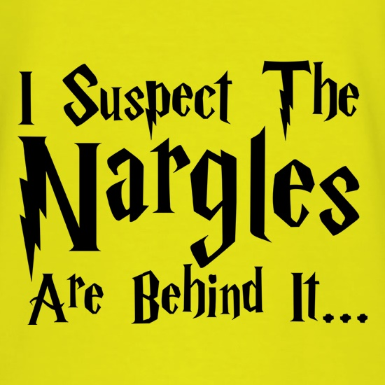 I Suspect The Nargles Are Behind It t-shirts