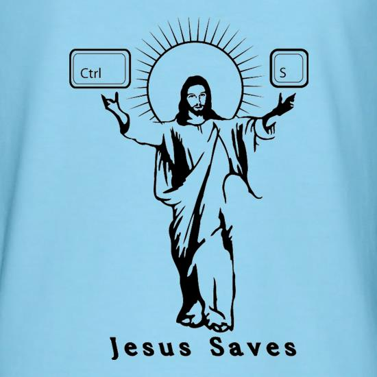 Jesus Saves (Ctrl+S) t-shirts