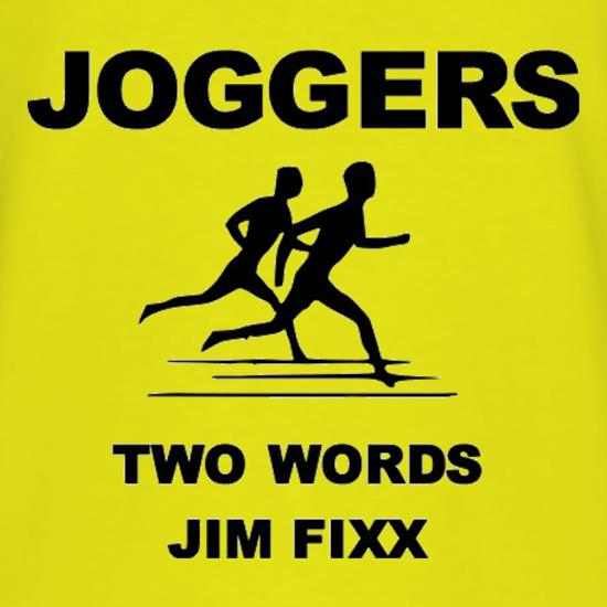 Joggers Two Words Jim Fixx t-shirts