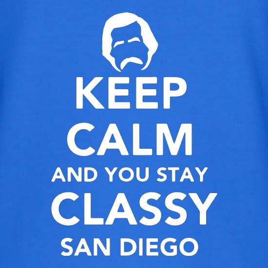Keep Calm And You Stay Classy San Diego t-shirts
