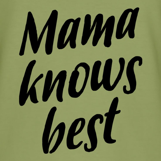 Mama Knows Best t-shirts