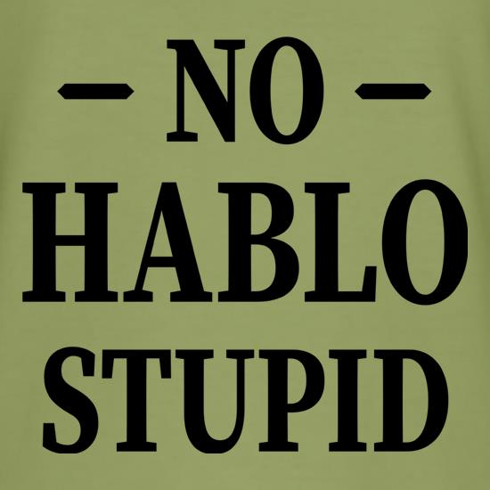 No Hablo Stupid t-shirts