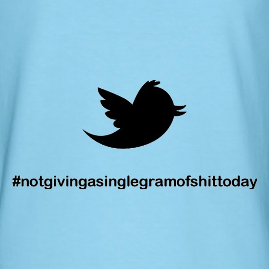 Not Giving A Single Gram Of Shit Today t-shirts