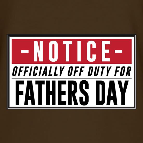 Off Duty Fathers Day Sign t-shirts