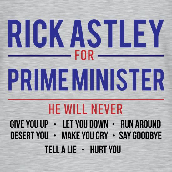 Rick Astley For Prime Minister t-shirts