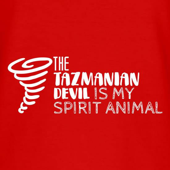The Tazmanian Devil Is My Spirit Animal t-shirts
