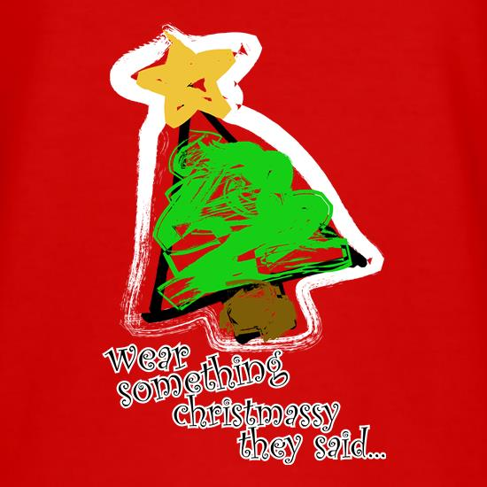 Wear Something Christmassy t-shirts