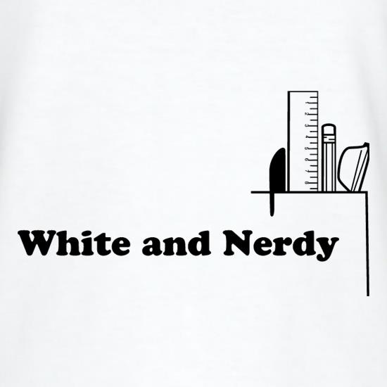 White and Nerdy t-shirts