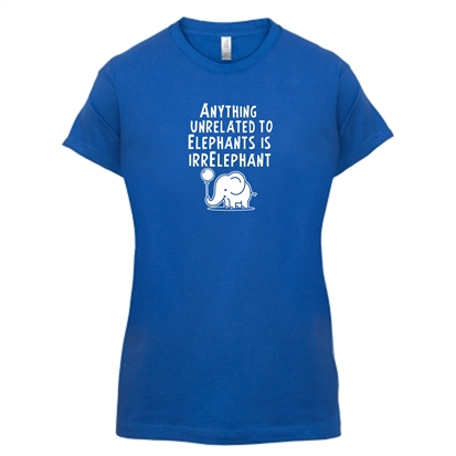1a62830f Anything Unrelated To Elephants Is Irrelephant T Shirt By CharGrilled