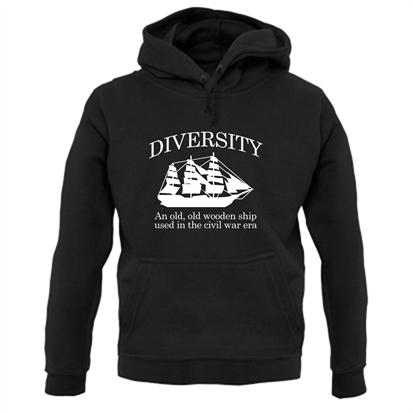 Diversity An Old Old Wooden Ship Used In The Civil War Era Hoodie