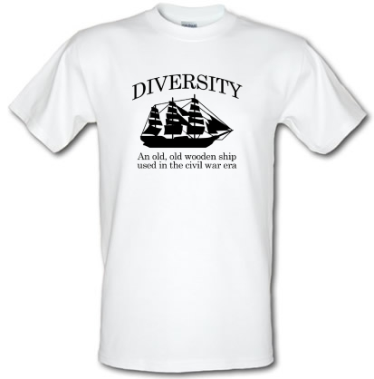 Diversity An Old Old Wooden Ship Used In The Civil War Era T Shirt