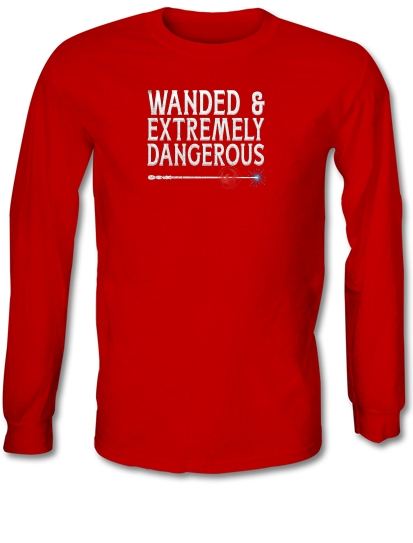 8dddf2445 Wanded & Extremely Dangerous Long Sleeve T Shirt By CharGrilled