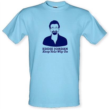 cc6d27bd5a2cc7 Eddie Jordan Keep Your Wig On T Shirt By CharGrilled