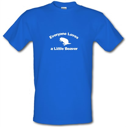 e13dce66 Everyone Loves a Little Beaver T Shirt By CharGrilled