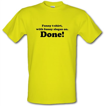 b40b03f0 Funny T-shirt With Funny Slogan. Done! T Shirt By CharGrilled