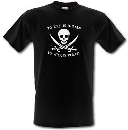 5c73d08d To Err Is Human, To Arr Is Pirate T Shirt By CharGrilled
