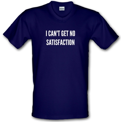 0c9a861bd611b I Can't Get No Satisfaction V-neck T Shirt By CharGrilled