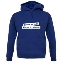 Genius By Birth. Slacker By Choice. t shirt