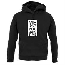 Me Love You Long Time t shirt