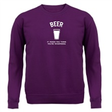 Beer It Makes You Think You're Whispering t shirt