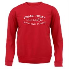 Friday Friday Gettin' Down On Friday t shirt