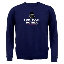 I Am Your Mother Slogan t shirt