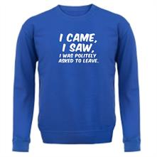 I Came I Saw I Was Politely Asked To Leave t shirt