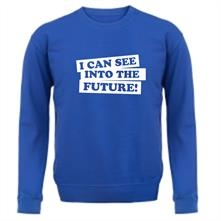 I can see into the future! t shirt