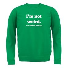 I'm Not Weird, I'm Limited Edition t shirt