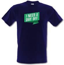 I Need A Day Off t shirt