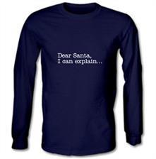 34a0a576 ... Dear Santa, I can explain.... t shirt