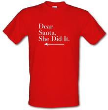 Dear Santa, She Did It (Left Arrow) t shirt
