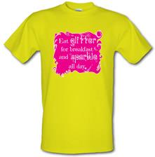 Eat Glitter and Sparkle t shirt