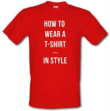 How To Wear A T-Shirt...In Style t shirt