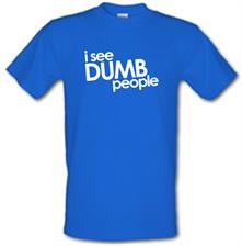 I See Dumb People t shirt