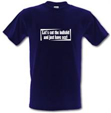 Let's Cut The Bullshit And Just Have Sex! t shirt