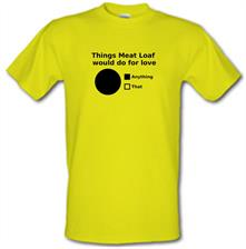 Things Meat Loaf Would Do For Love t shirt