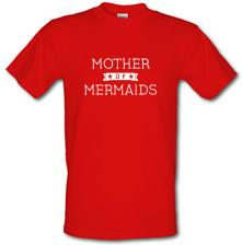 Mother Of Mermaids t shirt