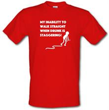 My Inability To Walk Straight When Drunk Is Staggering! t shirt