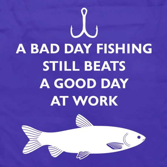 A bad day fishing beats a good day at work apron by for Good fishing days