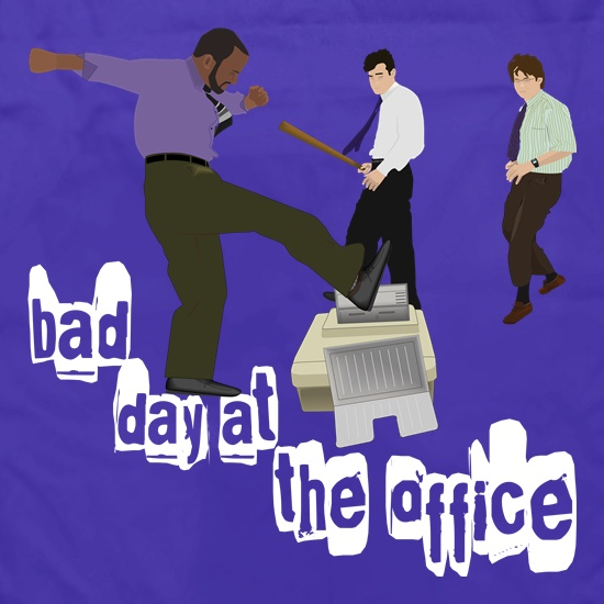 Bad Day at the Office t shirt