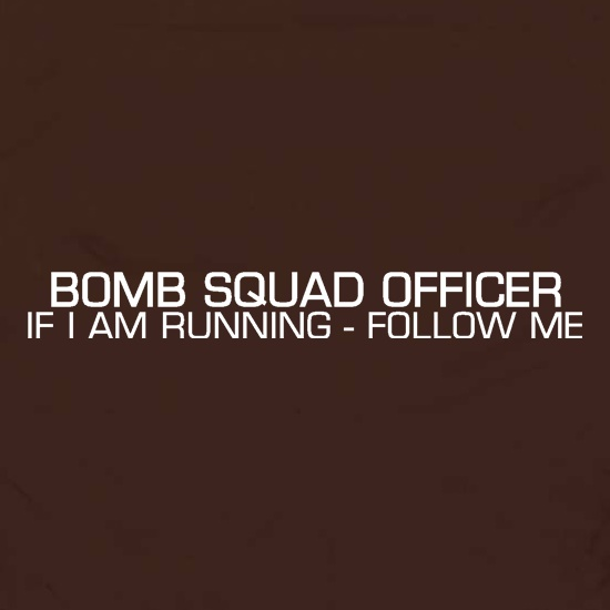 Bomb Squad Officer t shirt