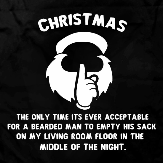 Christmas The Only Time Its Ever Acceptable... t shirt