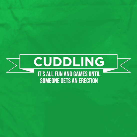 Cuddling- It's all fun and games until  someone gets an erection t shirt