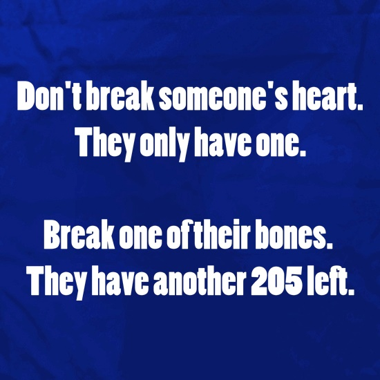 Don't break hearts, break bones t shirt