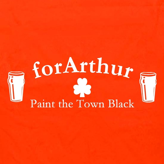 for Arthur! Paint the town black t shirt