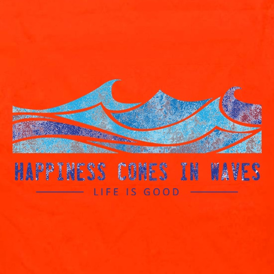 Happiness Comes In Waves t shirt