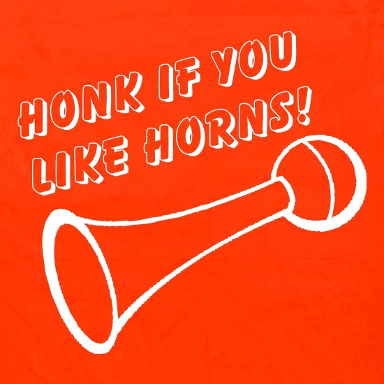 Honk if you like Horns t shirt